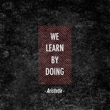Learn By Doing Picture Quote, Aristotle